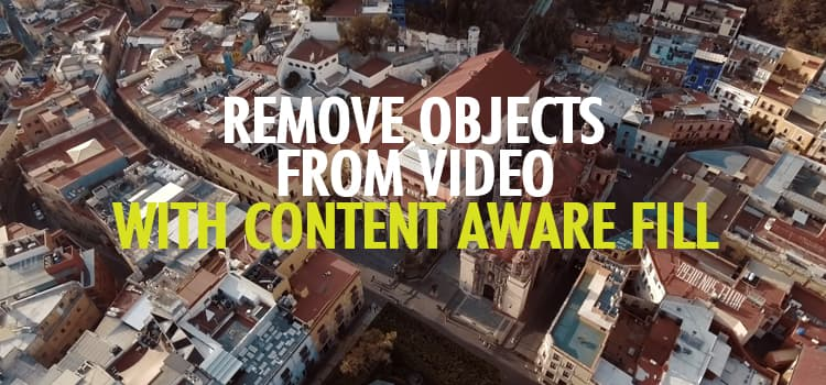 Remove Objects from Video With Content Aware Fill